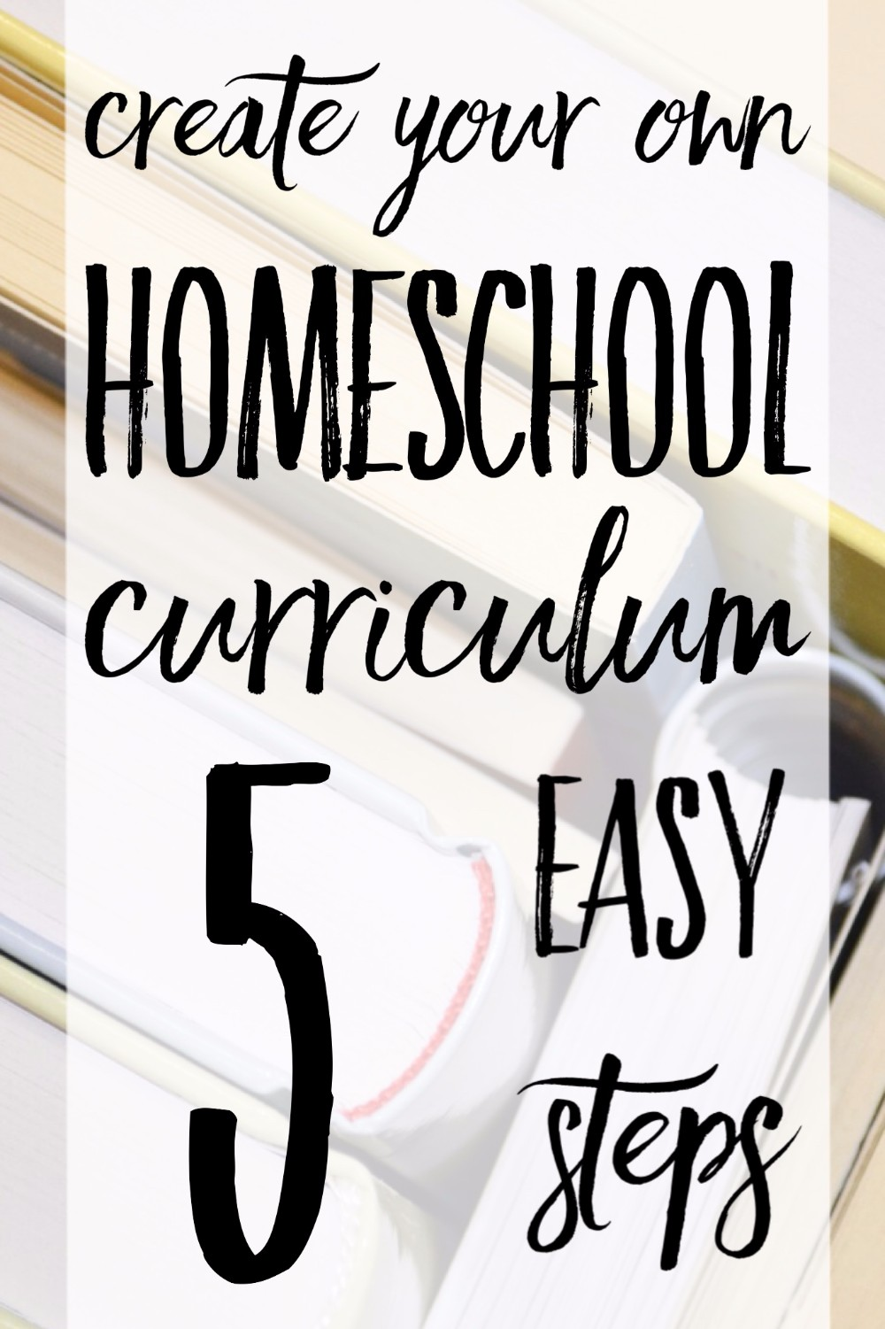 I really want to make our own homeschool curriculum! How to make your own homeschool curriculum in 5 easy steps