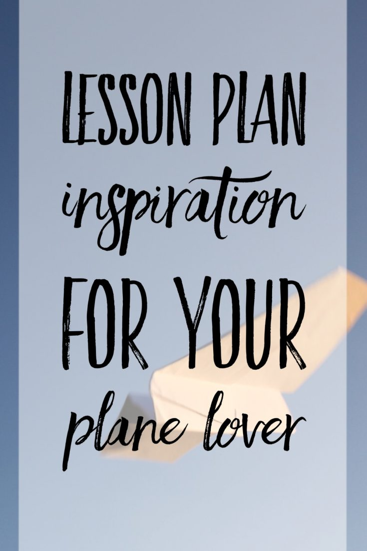 Airplane Lesson Plan inspiration! Great for any age! I love that it allows me to converse with my child.