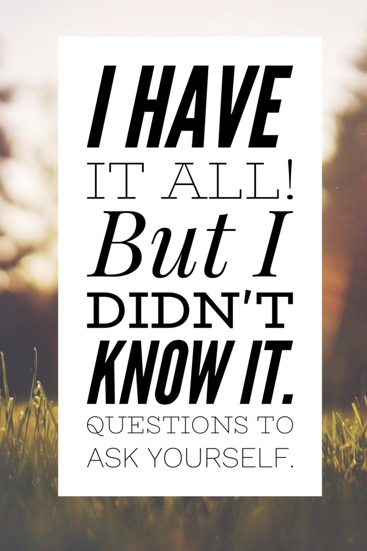 Do you have it ALL? Are you living your dream life. You just might be. Questions to ask yourself