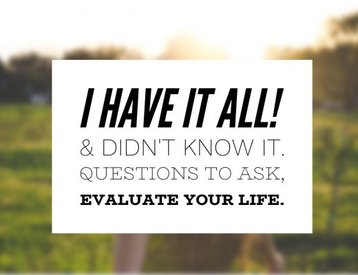 What if you already have it all. Ask yourself these questions