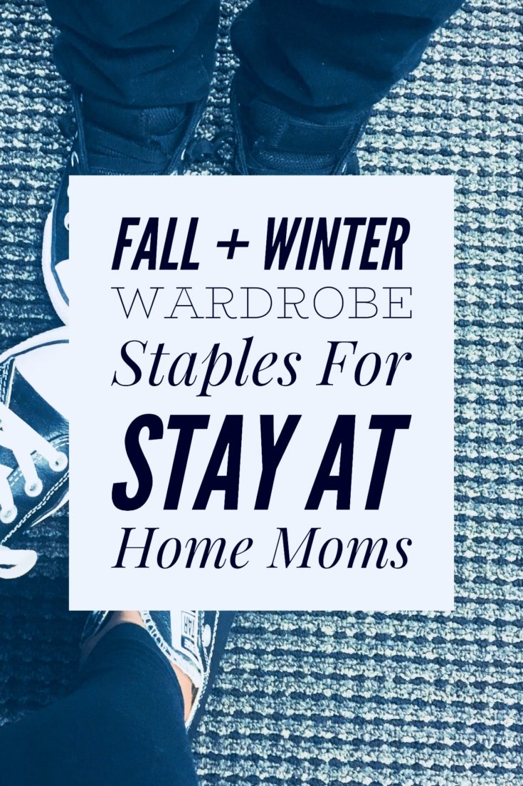 Stay at Home Mom Fall Wardrobe essentials Fall 2017