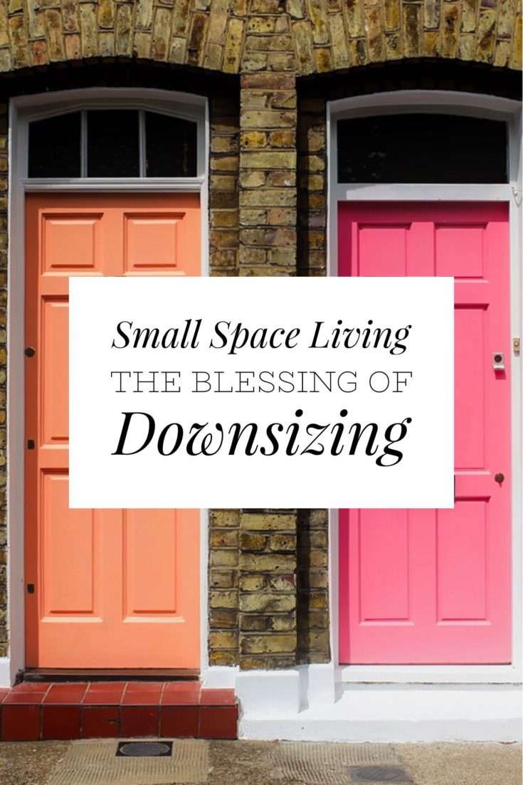 This is so true!! Small Space living the blessing of downsizing!