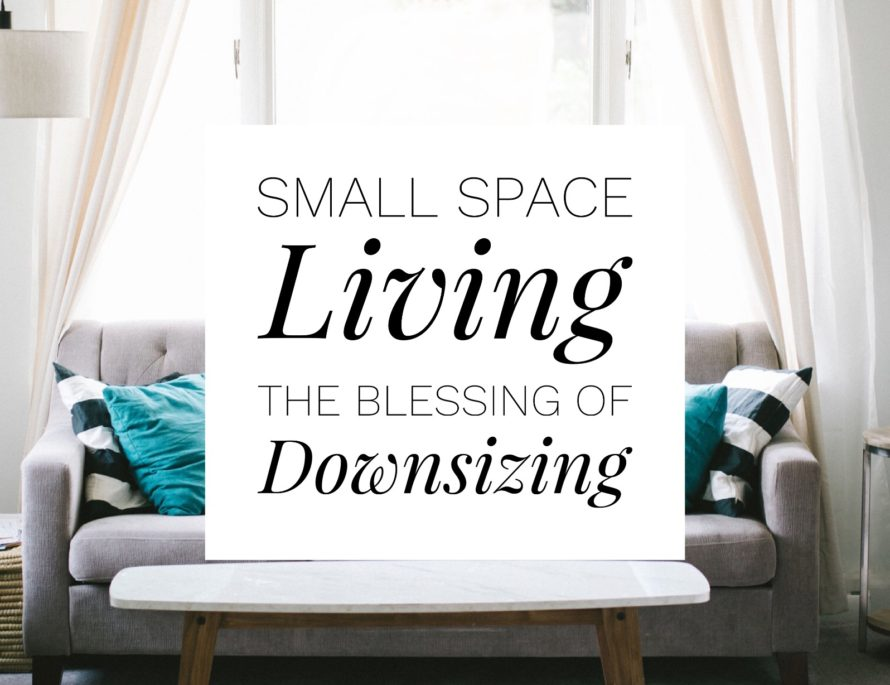 The blessing of downsizing Small space living