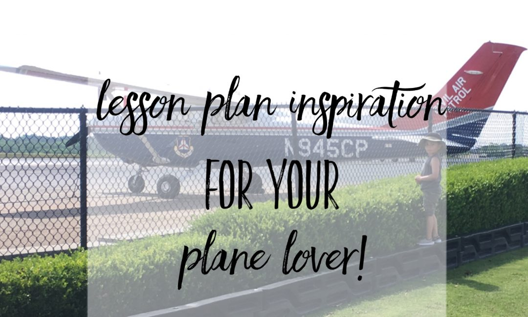 Airplane Lesson Plan Inspiration for Children
