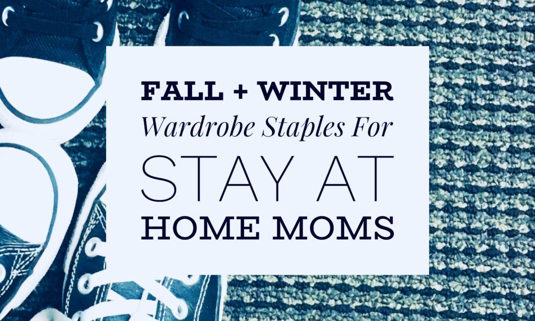 Stay at Home Mom Fall Wardrobe essentials Fall 2017